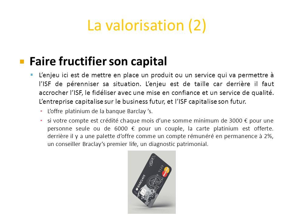 Faire fructifier son capital Lenjeu ici est de mettre en place un produit ou un service qui va permettre à lISF de pérenniser sa situation.