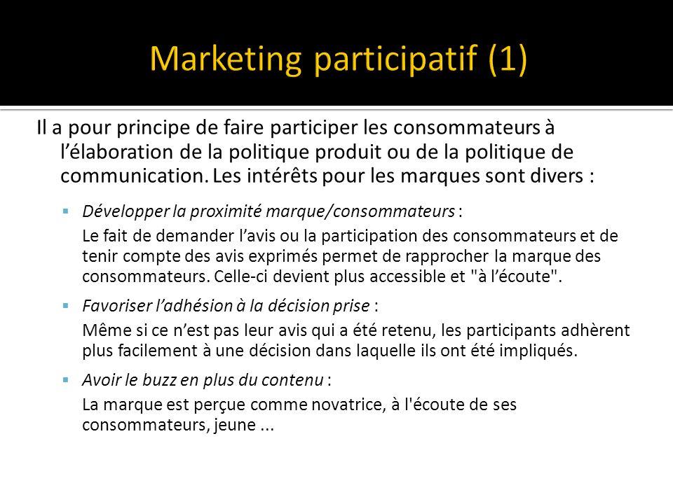 Il a pour principe de faire participer les consommateurs à lélaboration de la politique produit ou de la politique de communication.