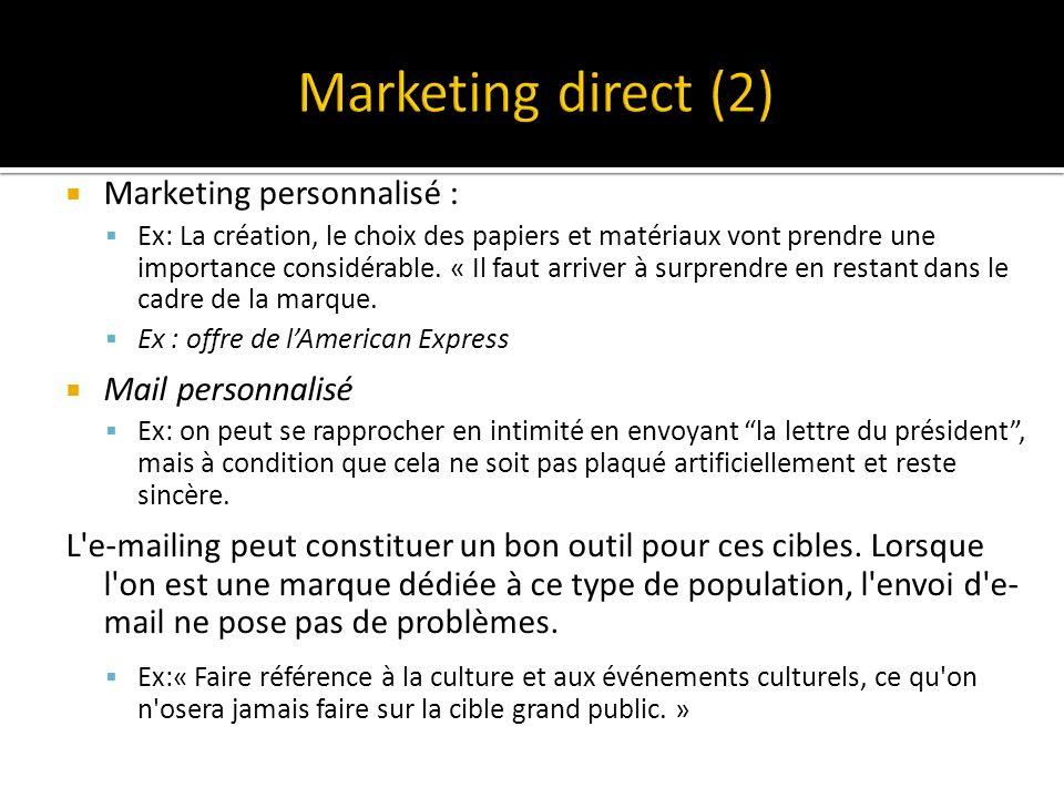 Marketing personnalisé : Ex: La création, le choix des papiers et matériaux vont prendre une importance considérable.