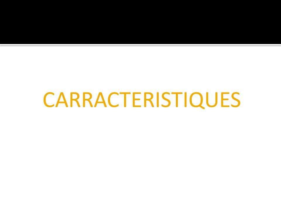 CARRACTERISTIQUES