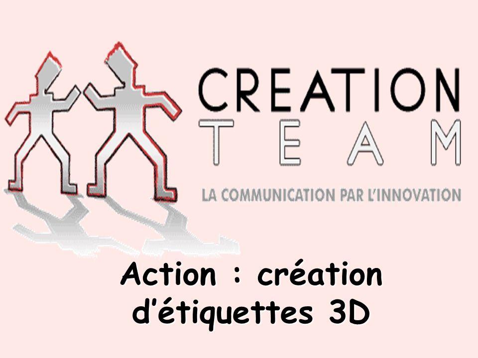 Action : création détiquettes 3D