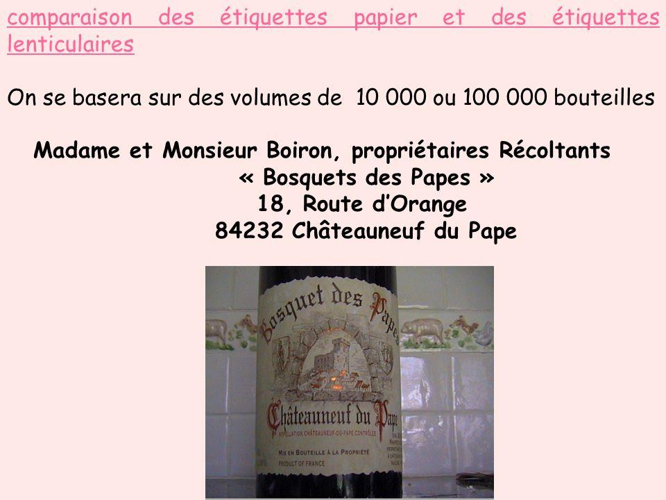 comparaison des étiquettes papier et des étiquettes lenticulaires On se basera sur des volumes de 10 000 ou 100 000 bouteilles Madame et Monsieur Boir