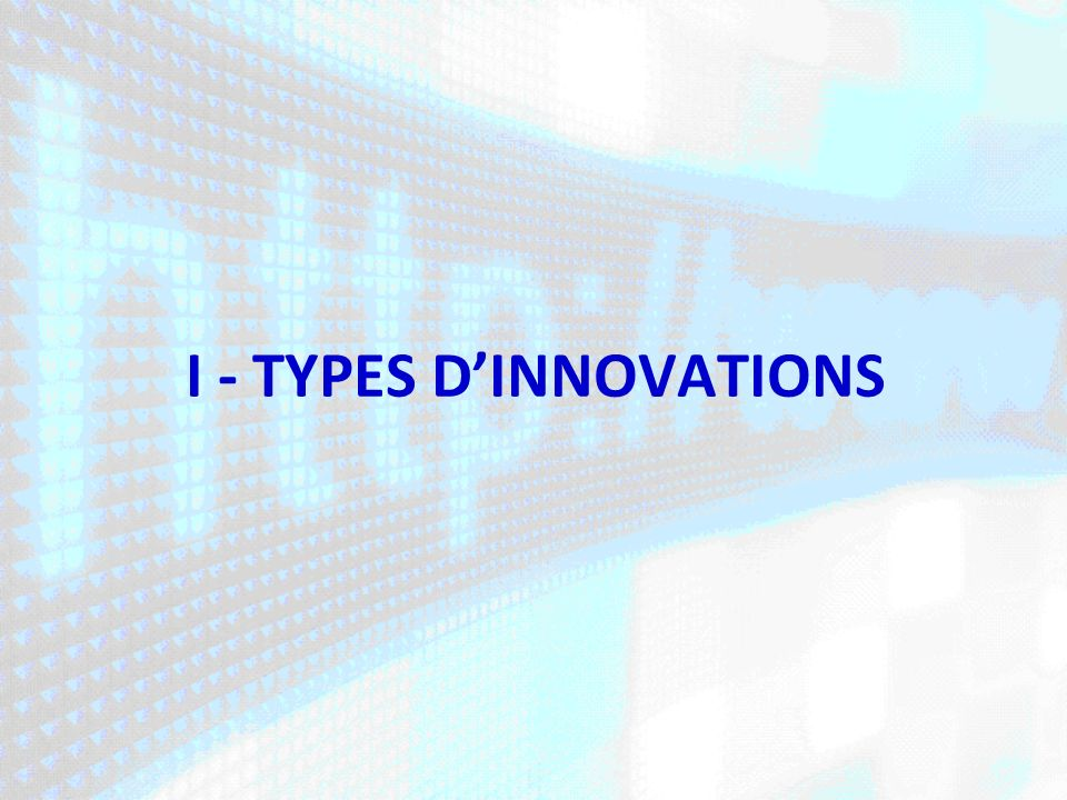 I - TYPES DINNOVATIONS