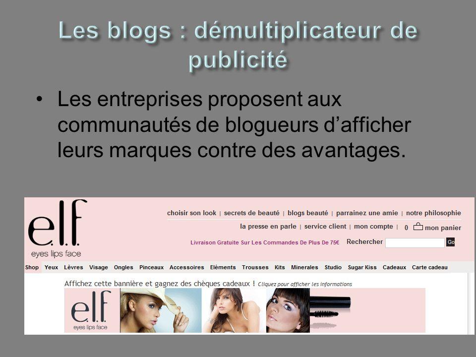 Les entreprises proposent aux communautés de blogueurs dafficher leurs marques contre des avantages.
