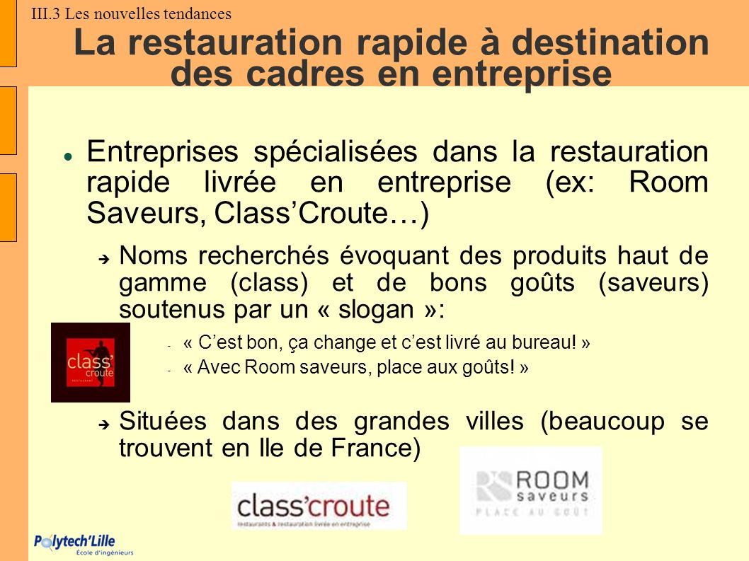 La restauration rapide à destination des cadres en entreprise Entreprises spécialisées dans la restauration rapide livrée en entreprise (ex: Room Save