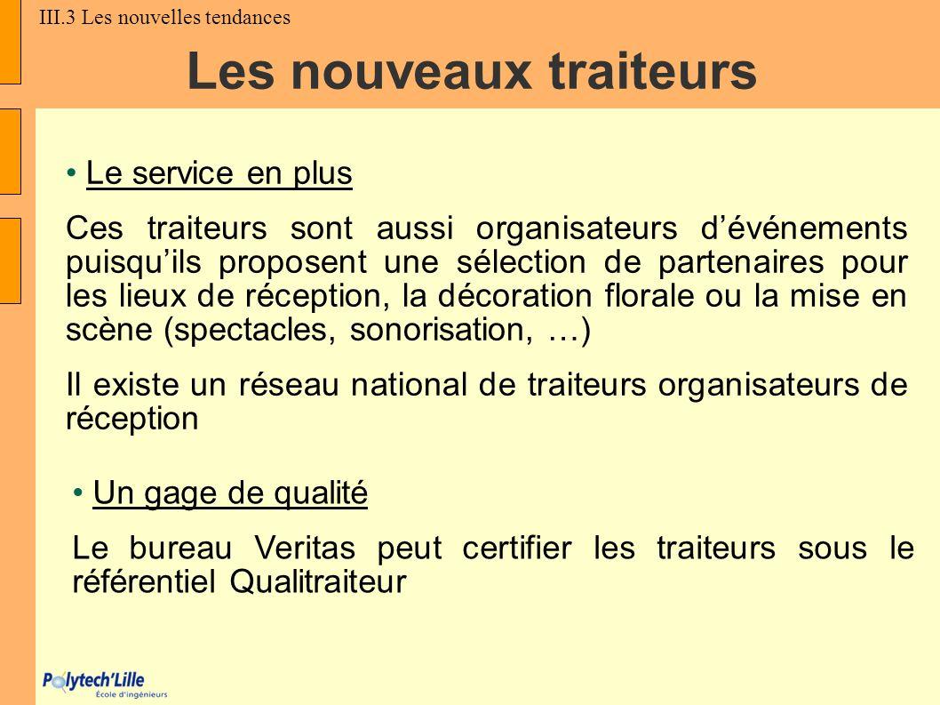 Les nouveaux traiteurs Le service en plus Ces traiteurs sont aussi organisateurs dévénements puisquils proposent une sélection de partenaires pour les