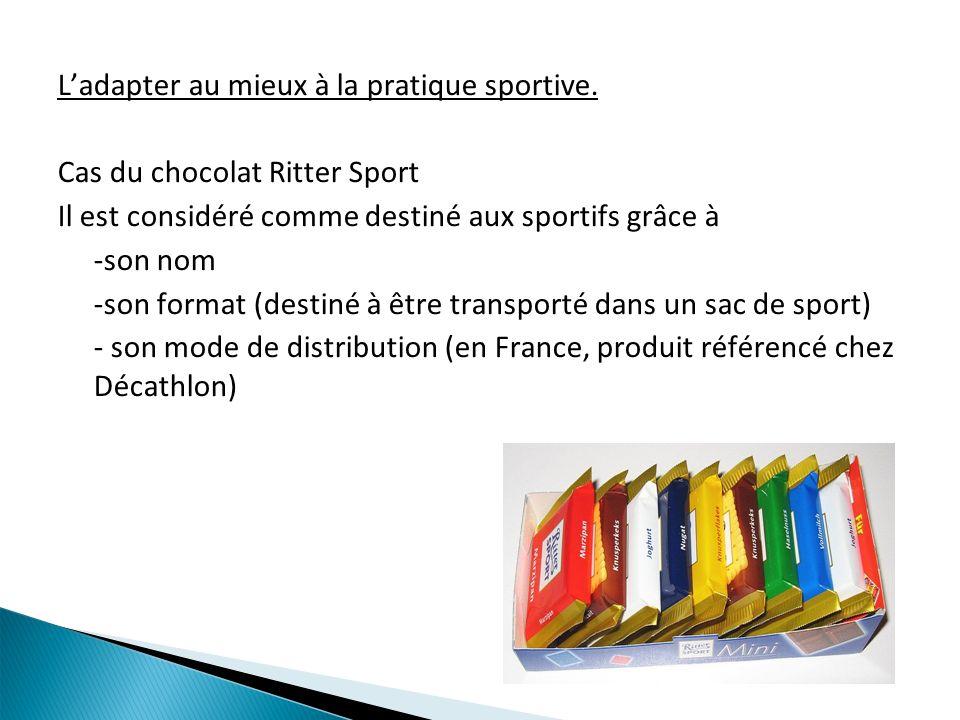 Ladapter au mieux à la pratique sportive. Cas du chocolat Ritter Sport Il est considéré comme destiné aux sportifs grâce à -son nom -son format (desti