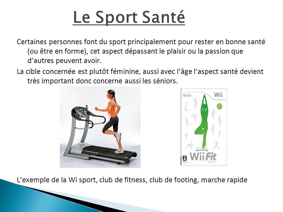 Le Sport Santé Certaines personnes font du sport principalement pour rester en bonne santé (ou être en forme), cet aspect dépassant le plaisir ou la p