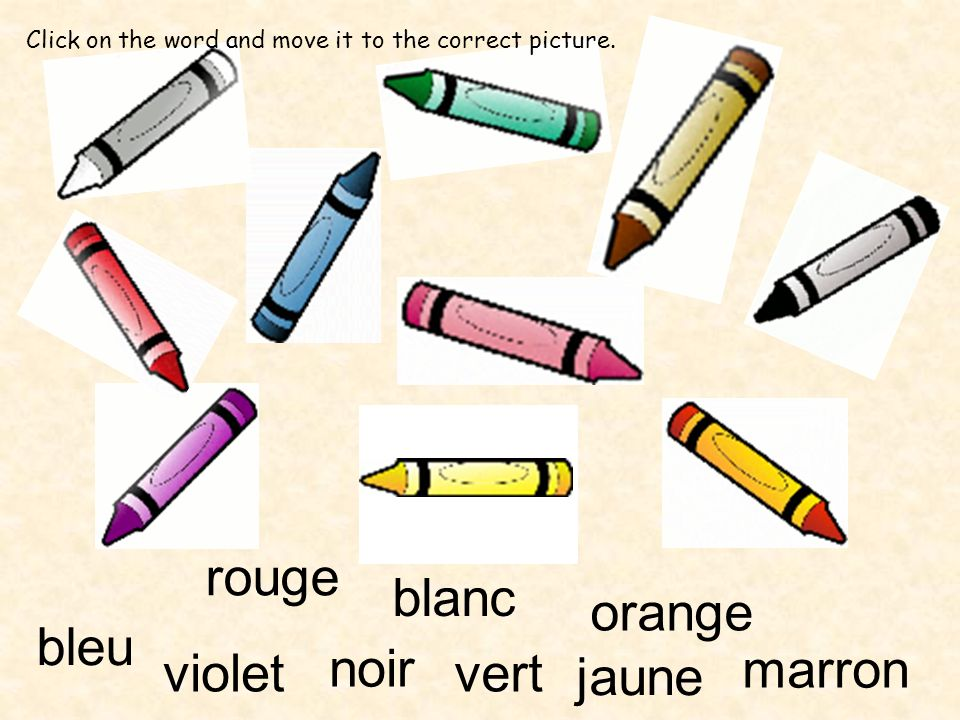 noir violet rouge blanc bleu vert marron jaune orange Click on the word and move it to the correct picture.