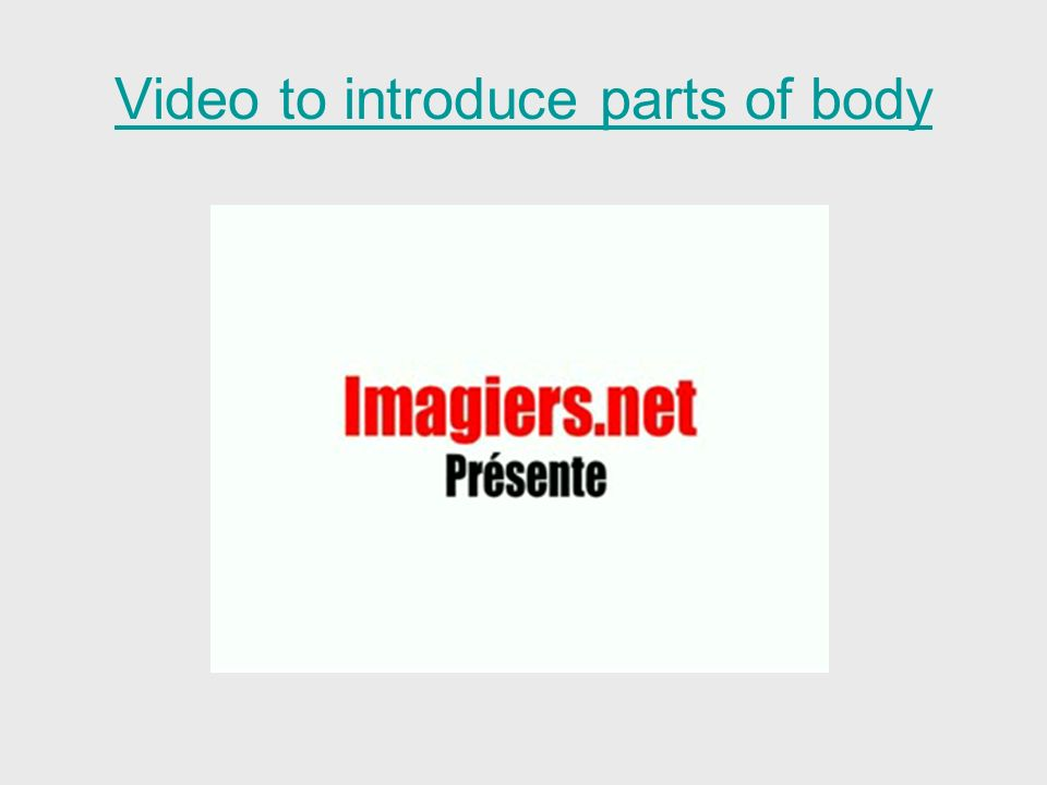 Video to introduce parts of body