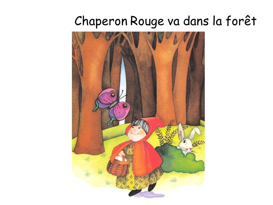 Chaperon Rouge va dans la forêt