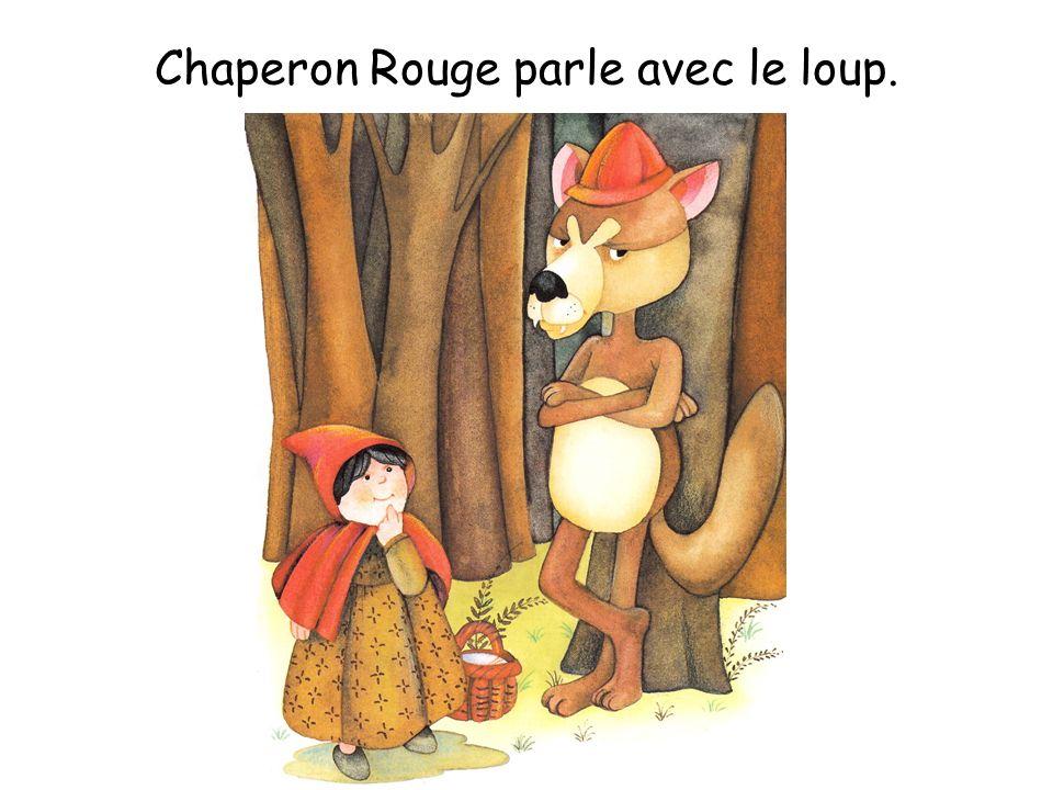 Chaperon Rouge parle avec le loup.