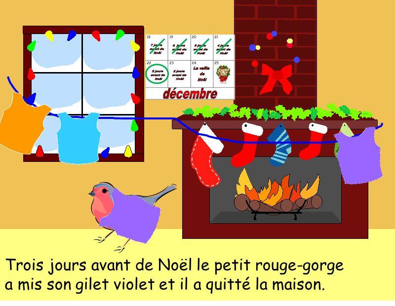 Trois jours avant de Noël le petit rouge-gorge a mis son gilet violet et il a quitté la maison.