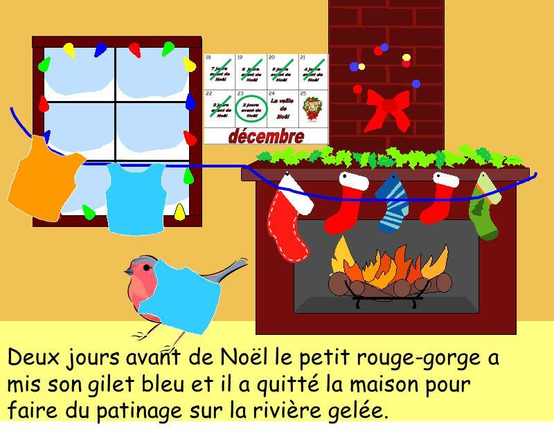 Deux jours avant de Noël le petit rouge-gorge a mis son gilet bleu et il a quitté la maison pour faire du patinage sur la rivière gelée.