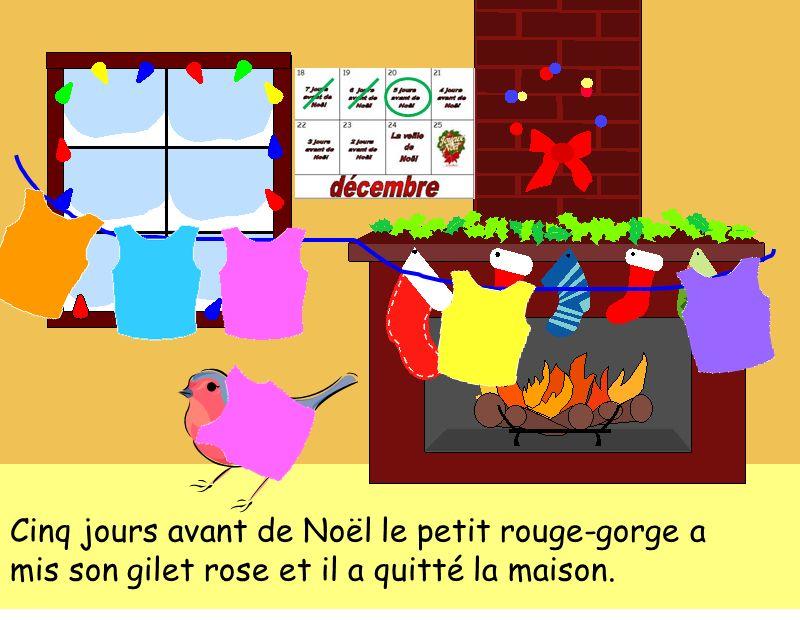 Cinq jours avant de Noël le petit rouge-gorge a mis son gilet rose et il a quitté la maison.