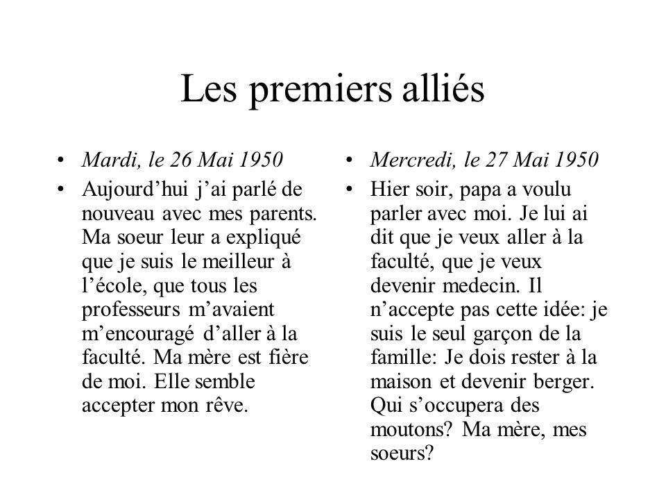 Les premiers alliés Mardi, le 26 Mai 1950 Aujourdhui jai parlé de nouveau avec mes parents.