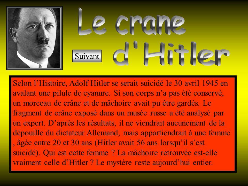 Selon lHistoire, Adolf Hitler se serait suicidé le 30 avril 1945 en avalant une pilule de cyanure.