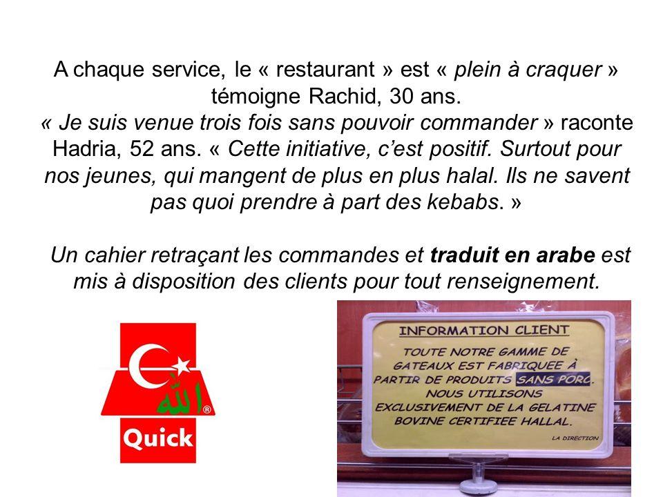 Sans aucune publicité ni promotion, linformation sest répandue comme une traînée de poudre Quick propose uniquement des hamburgers halal. Les saucisse