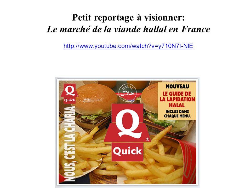 Petit reportage à visionner: Le marché de la viande hallal en France http://www.youtube.com/watch?v=y710N7I-NlE