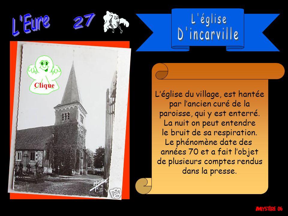 Léglise du village, est hantée par lancien curé de la paroisse, qui y est enterré.
