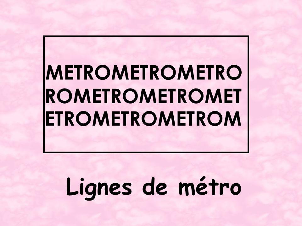Lignes de métro METROMETROMETRO ROMETROMETROMET ETROMETROMETROM