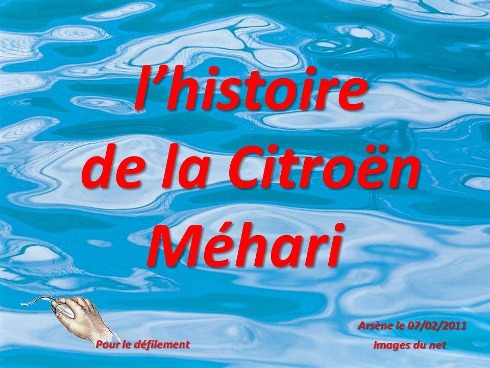 lhistoire lhistoire de la Citroën de la CitroënMéhari Arsène le 07/02/2011 Images du net Pour le défilement