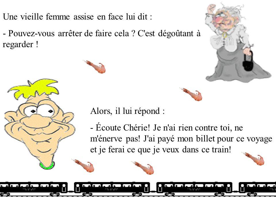 Dans un train un gars assis mange bruyamment des crevettes roses qu'il sort d'un sac. Il les décortique et jette les carapaces par la fenêtre du train