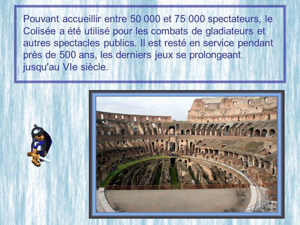 Pouvant accueillir entre 50 000 et 75 000 spectateurs, le Colisée a été utilisé pour les combats de gladiateurs et autres spectacles publics.