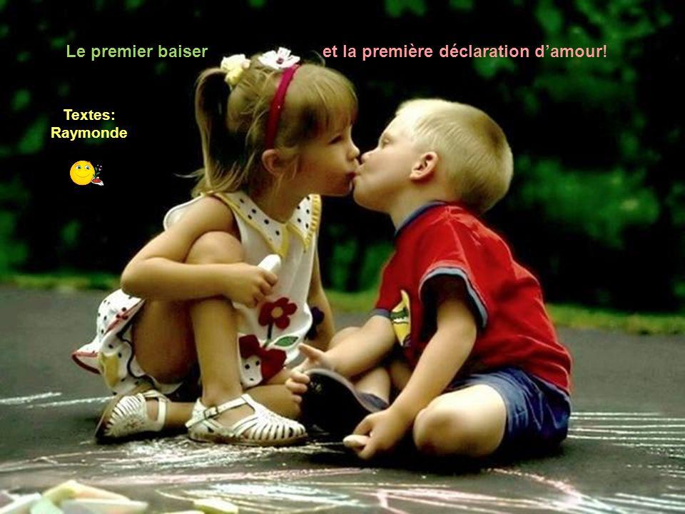 Le premier baiser et la première déclaration damour! Textes: Raymonde