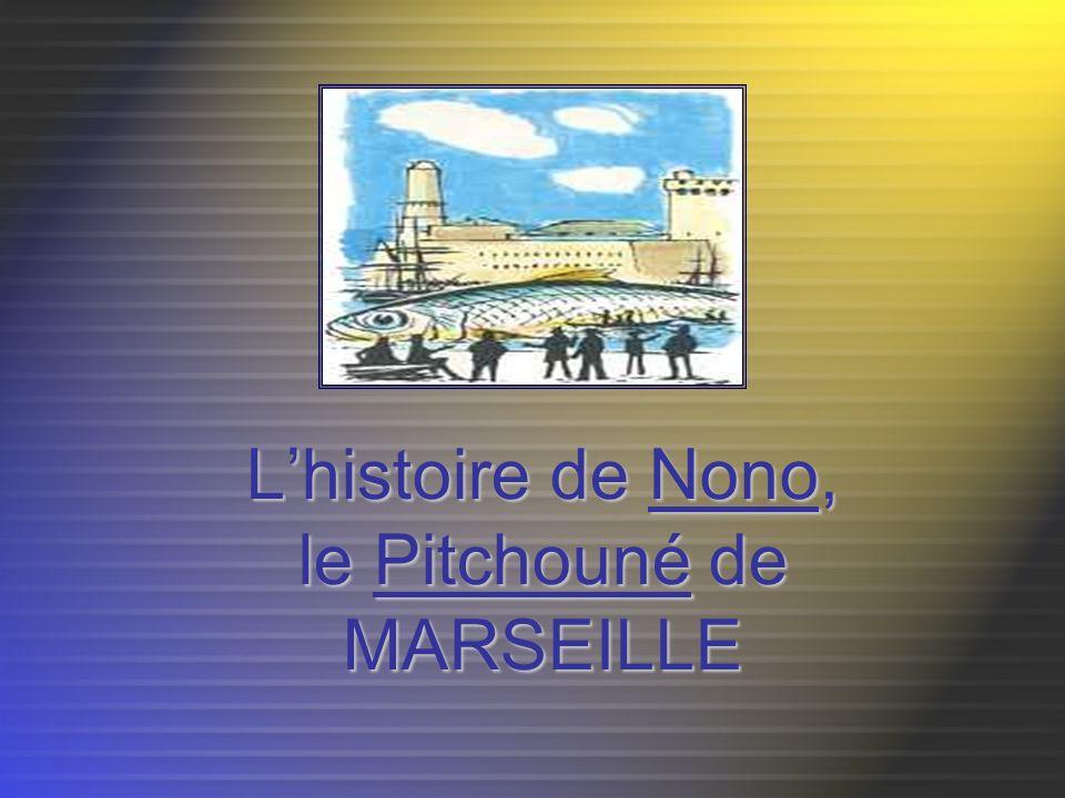 Lhistoire de Nono, le Pitchouné de MARSEILLE