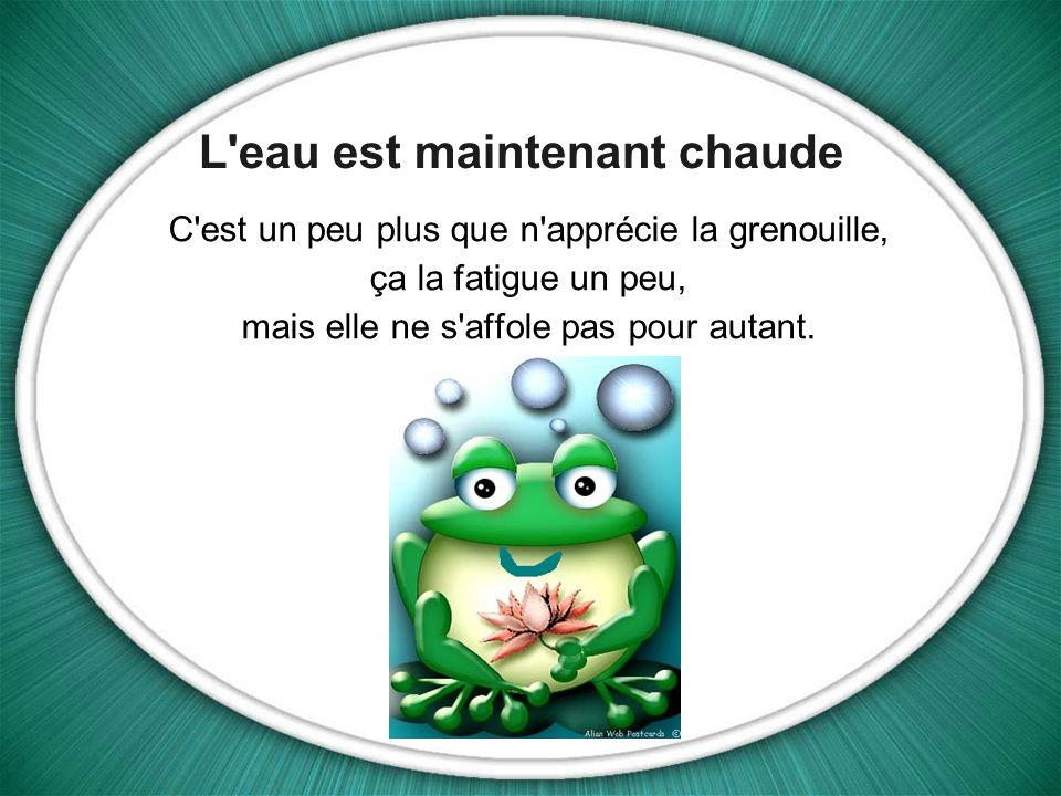 Alors si vous n êtes pas, comme la grenouille, déjà à moitié cuit, donnez le coup de patte salutaire avant qu il ne soit trop tard.