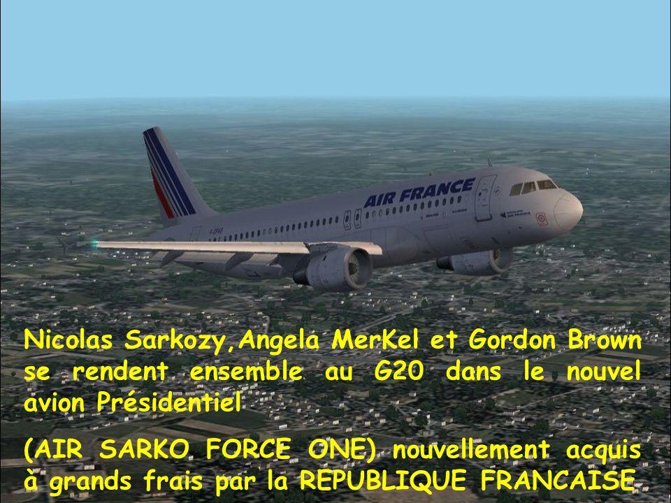 Nicolas Sarkozy,Angela MerKel et Gordon Brown se rendent ensemble au G20 dans le nouvel avion Présidentiel (AIR SARKO FORCE ONE) nouvellement acquis à grands frais par la REPUBLIQUE FRANCAISE