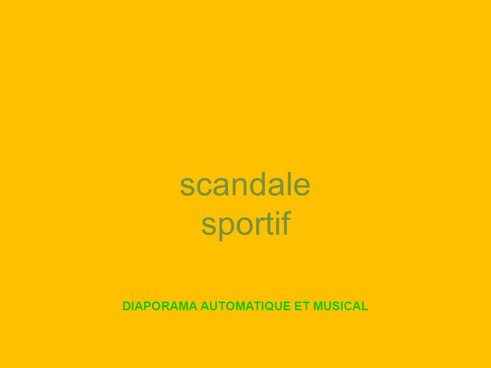 scandale sportif DIAPORAMA AUTOMATIQUE ET MUSICAL