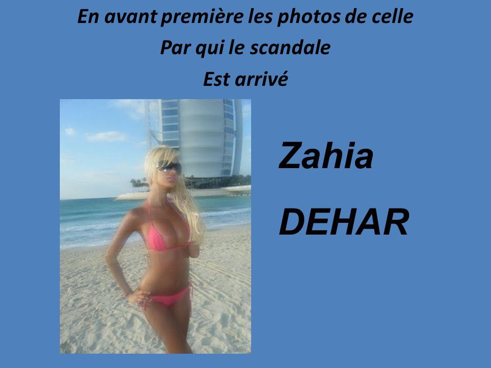 En avant première les photos de celle Par qui le scandale Est arrivé Zahia DEHAR