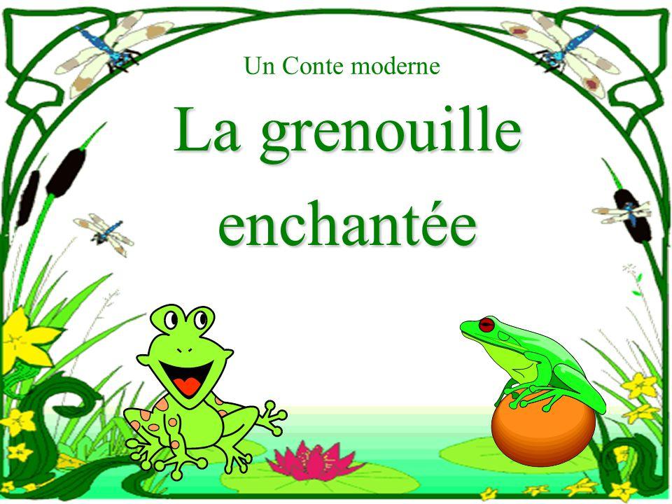 Un Conte moderne La grenouille enchantée