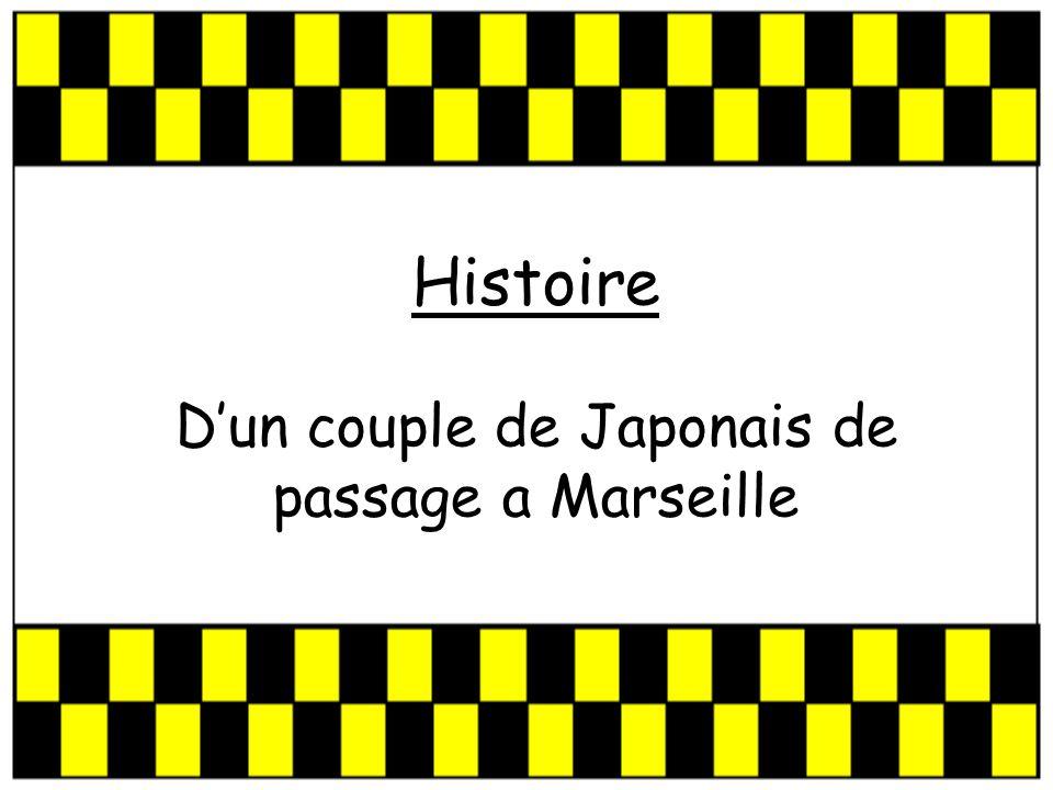 Histoire Dun couple de Japonais de passage a Marseille