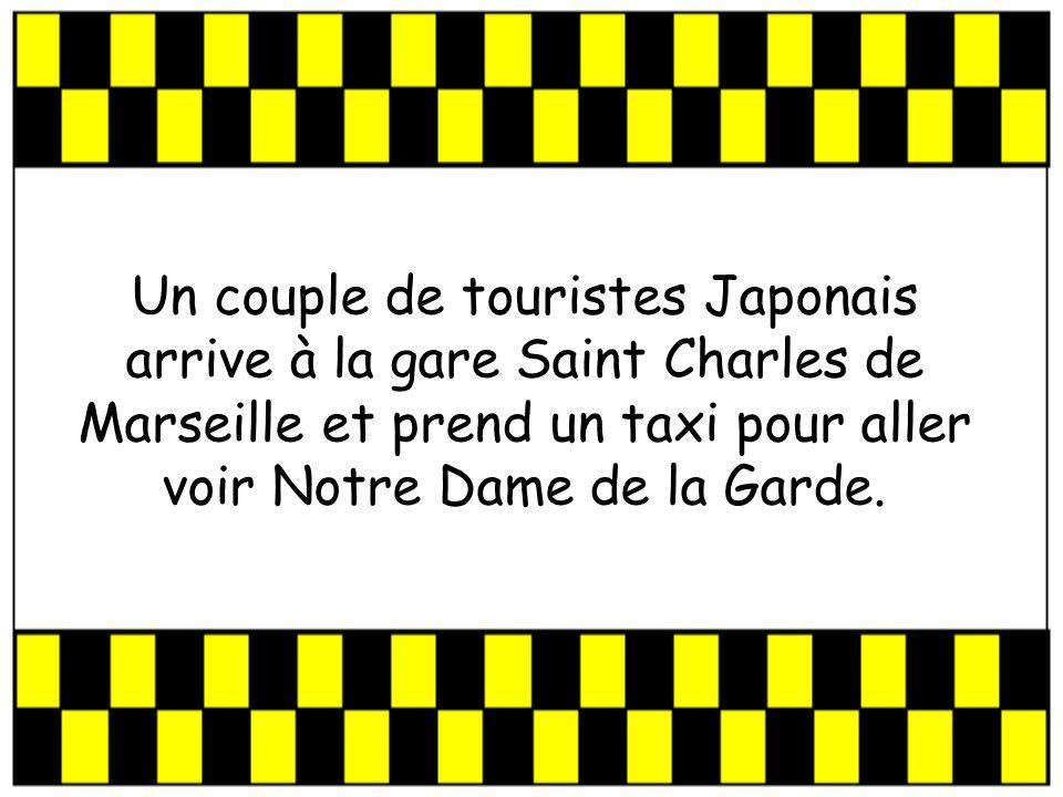 Un couple de touristes Japonais arrive à la gare Saint Charles de Marseille et prend un taxi pour aller voir Notre Dame de la Garde.
