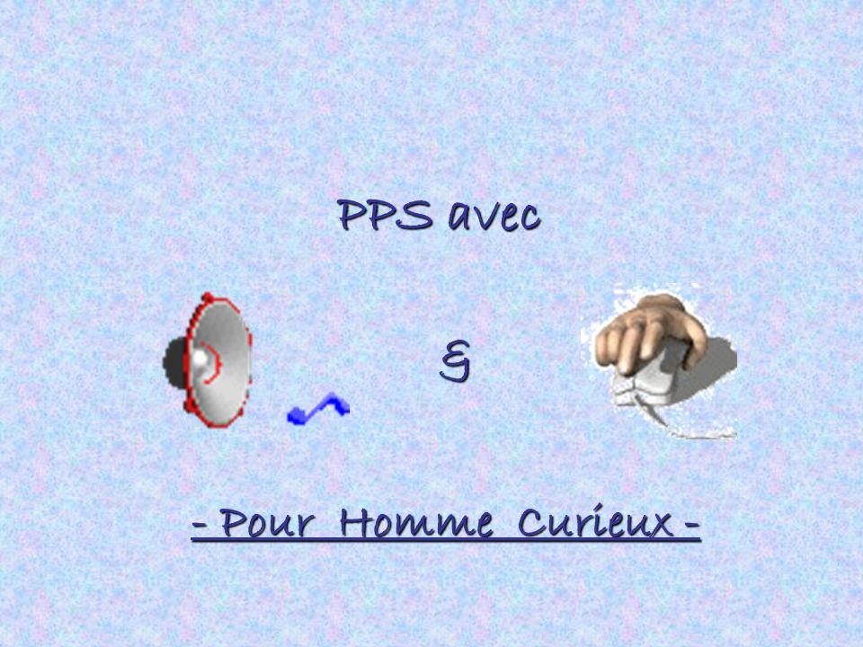 & PPS avec - Pour Homme Curieux -