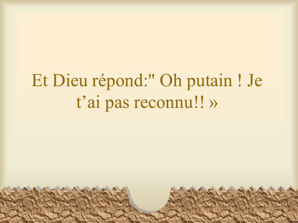 Et Dieu répond: