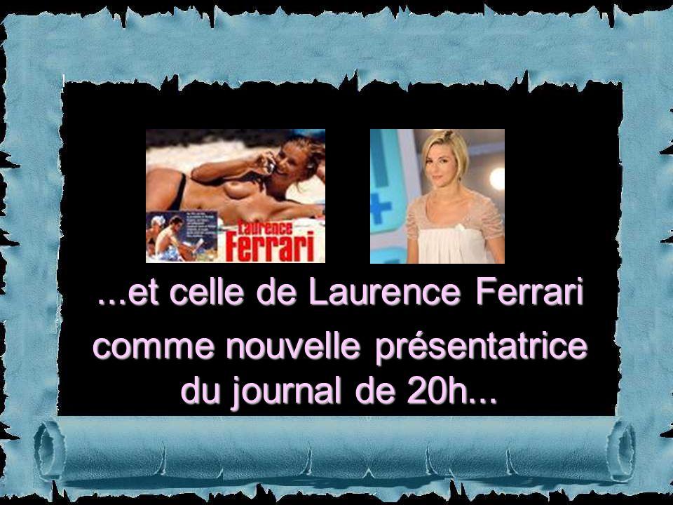 ...et celle de Laurence Ferrari comme nouvelle présentatrice du journal de 20h...
