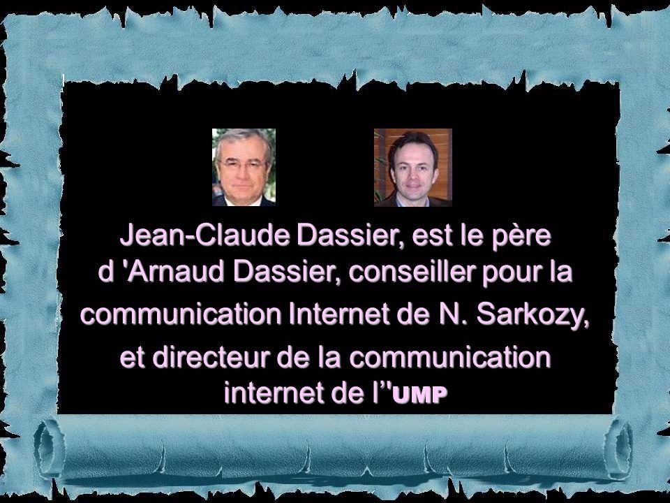 Jean-Claude Dassier, est le père d Arnaud Dassier, conseiller pour la communication Internet de N.