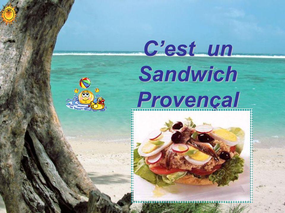 Cest un Sandwich Provençal