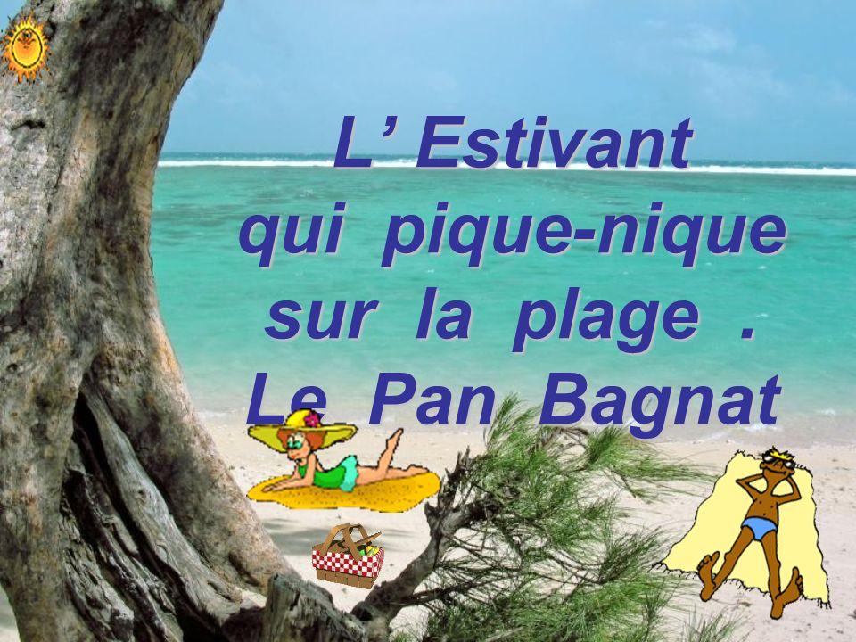 L Estivant qui pique-nique sur la plage. Le Pan Bagnat