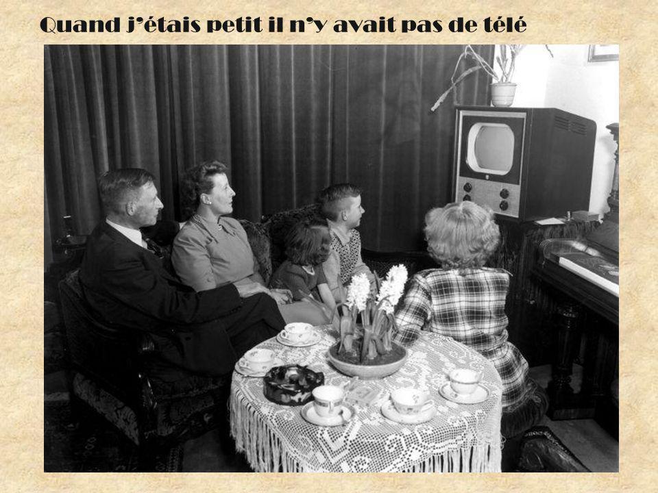 … als noch niemand einen Fernsehapparat hatte … Quand jétais petit il ny avait pas de télé