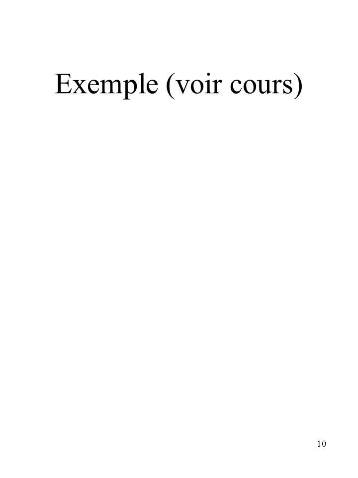 10 Exemple (voir cours)