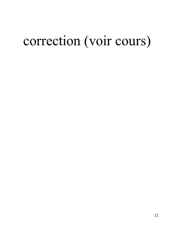 11 correction (voir cours)