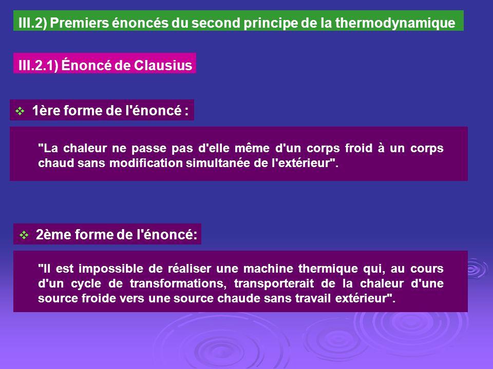 III.2) Premiers énoncés du second principe de la thermodynamique III.2.1) Énoncé de Clausius 1ère forme de l'énoncé :