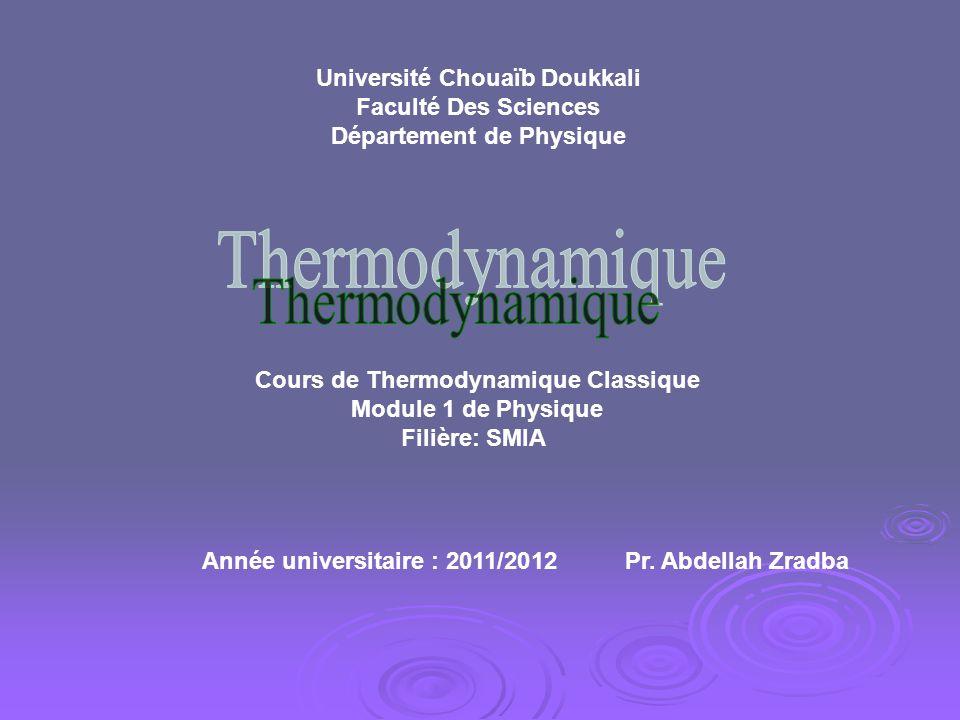 Université Chouaïb Doukkali Faculté Des Sciences Département de Physique Cours de Thermodynamique Classique Module 1 de Physique Filière: SMIA Année u