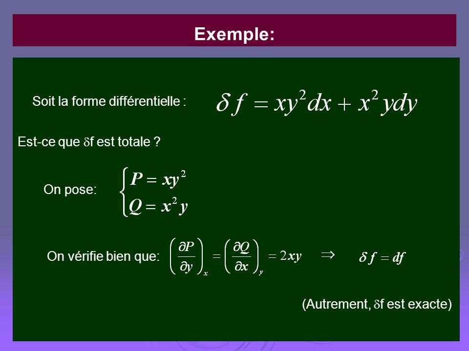 Soit la forme différentielle : Est-ce que f est totale ? On pose: On vérifie bien que: (Autrement, f est exacte) Exemple: