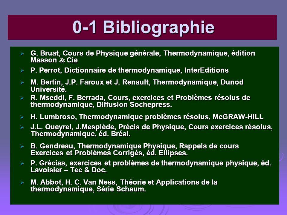 0-1 Bibliographie G. Bruat, Cours de Physique générale, Thermodynamique, édition Masson Cie G. Bruat, Cours de Physique générale, Thermodynamique, édi
